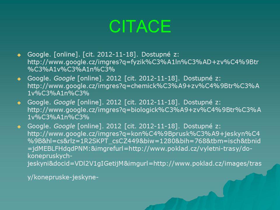 CITACE Google. [online]. [cit. 2012-11-18]. Dostupné z: http://www.google.cz/imgres q=fyzik%C3%A1ln%C3%AD+zv%C4%9Btr%C3%A1v%C3%A1n%C3%